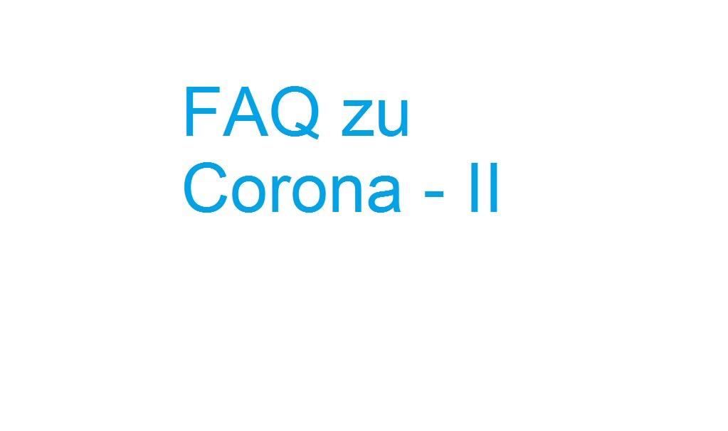 FAQ zu Corona – II Prüfung
