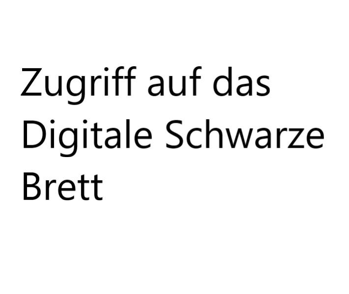 Zugriff auf das Digitale Schwarze Brett