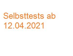 Selbsttests ab 12.04.2021